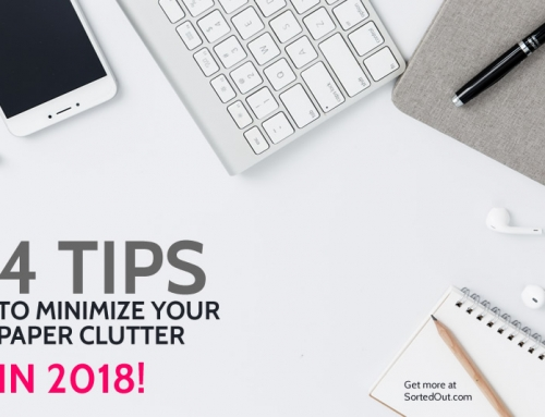 4 Tips to Minimize Your Paper Clutter in 2018!